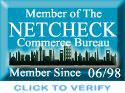 We belong to the independent Netcheck system - this verifies our standing in the internet community - you can resolve any issues you may have with our company publicly using them as mediators.